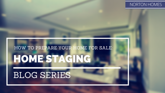 How to Prepare Your Home For Sale: Staging - Norton Homes