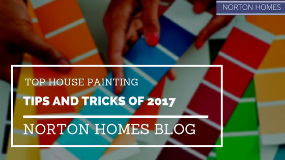 Top House Painting Tips And Tricks Of 2017 Norton Homes
