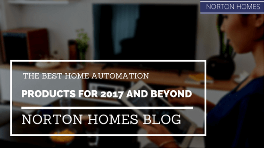 The Best Home Automation Products For 2017 And Beyond