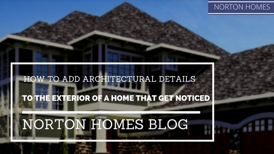 How to add architectural details to the exterior of a home Add architectural details exterior home